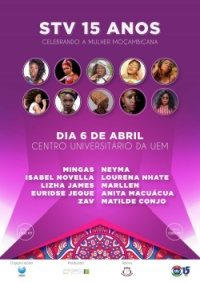 Poster: Thursday, April 6, at Centro Universitário da UEM in Maputo: 'STV 15 Anos', Mingas and other Mozambican artists celebrating Mozambican Women's Day.